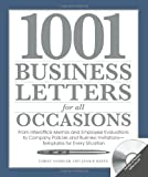img - for 1001 Business Letters for All Occasions: From Interoffice Memos and Employee Evaluations to Company Policies and Business Invitations - Templates for Every Situation book / textbook / text book