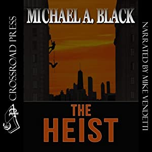 The Heist | [Michael A. Black]