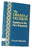 img - for Drama of Decision: Baptism in the New Testament book / textbook / text book