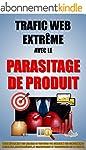 Trafic Web Extr�me Avec Le Parasitage...