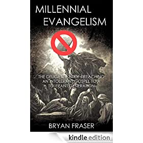 Millennial Evangelism: The Delicate Art of Preaching an Intolerant Gospel to a Tolerant Generation