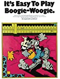 It's Easy to Play Boogie-Woogie: Piano Solo