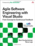 Agile Software Engineering with Visual Studio: From Concept to Continuous Feedback (Microsoft Windows Development Series)