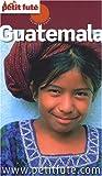 echange, troc Dominique Auzias, Jean-Paul Labourdette, Collectif - Le Petit Futé Guatemala