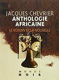img - for Anthologie africaine d'expression fran aise. 1, Le roman et la nouvelle book / textbook / text book