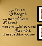 You are stronger than you seem, Braver than you believe, and Smarter than you think you are. Vinyl Wall Decals Quotes Sayings Words Art Decor Lettering Vinyl Wall Art Inspirational Uplifting