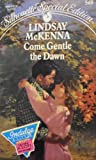Come Gentle The Dawn (Silhouette Special Edition, No 568) (0373095686) by Lindsay McKenna