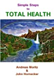 Simple Steps to Total Health (English Edition)