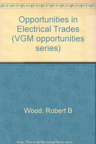 Opportunities In Electrical Trades (Vgm Opportunities Series)