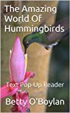 The Amazing World Of Hummingbirds: Text Pop-Up Reader