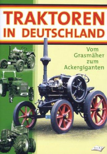 wk & f - Kommunikation GmbH Traktoren in Deutschland - Vom Rasenmäher zum Ackergiganten