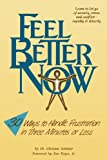img - for Feel Better Now : 30 Ways to Handle Frustration in Three Minutes or Less book / textbook / text book
