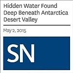 Hidden Water Found Deep Beneath Antarctica Desert Valley   Thomas Sumner