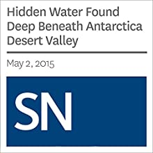 Hidden Water Found Deep Beneath Antarctica Desert Valley Other by Thomas Sumner Narrated by Mark Moran