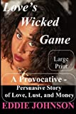 img - for Love's Wicked Game: A Provocative - Persuasive Story Of Love, Lust And Money book / textbook / text book