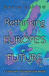 Rethinking Europe's Future (Century Foundation Book)