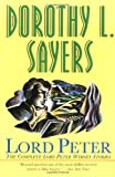Lord Peter: The Complete Lord Peter Wimsey Stories (0060913800) by Dorothy L. Sayers