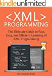XML Programming: The Ultimate Guide t...