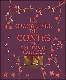 Amazon.fr - Le grand livre de contes de Gallimard Jeunesse - Collectif - Livres