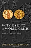 Witnesses to a World Crisis: Historians and Histories of the Middle East in the Seventh Century