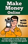 Make Money Online with Your Videos: A...
