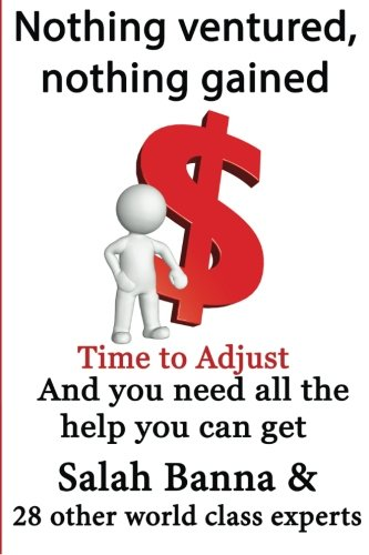 Nothing Ventured, Nothing Gained: Time To Adjust... And You Need All The Help You Can Get