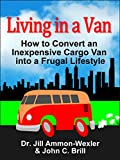 img - for LIVING IN A VAN: How to Convert an Inexpensive Cargo Van into a Frugal Lifestyle book / textbook / text book