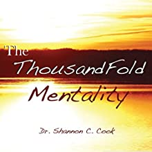 Thousandfold Mentality  by Shannon C Cook Narrated by Shannon C. Cook
