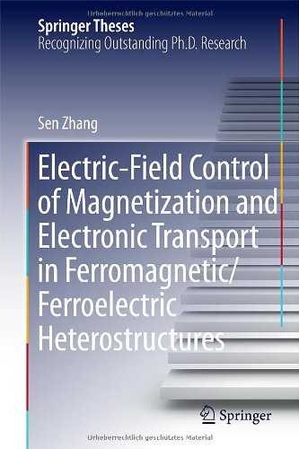 Electric-Field Control Of Magnetization And Electronic Transport In Ferromagnetic/Ferroelectric Heterostructures (Springer Theses)