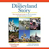 img - for The Disneyland Story: The Unofficial Guide to the Evolution of Walt Disney's Dream book / textbook / text book