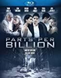 Parts Per Billion [Blu-ray]