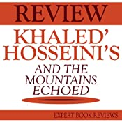 And the Mountains Echoed, by Khaled Hosseini: Expert Book Review & Analysis | [Expert Book Reviews]