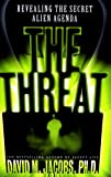 The Threat: Revealing the Secret Alien Agenda (English Edition)