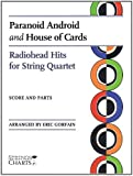 Paranoid Android and House of Cards: Radiohead Hits for String Quartet Sheet Music (String Letter Publishing) (Strings)