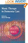 Music Therapy in Dementia Care
