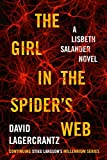 The Girl in the Spider's Web: A Lisbeth Salander Novel, continuing Stieg Larsson's Millennium Series