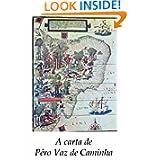 A carta de Pêro Vaz de Caminha (Portuguese Edition)