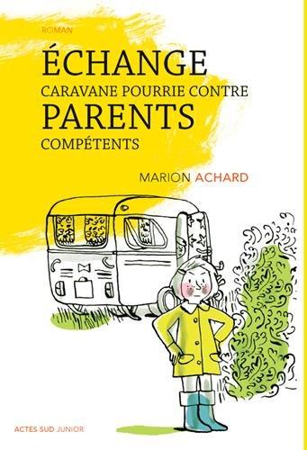 Je veux un chat et des parents normaux (2) : Echange caravane pourrie contre parents compétents