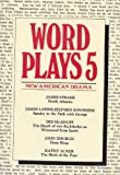 Wordplays Five: New American Drama (PAJ Books) (v. 5) (1555540074) by James Strahs