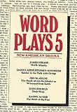 Wordplays Five: New American Drama (PAJ Books) (v. 5) (1555540074) by James Strahs