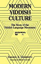 Modern Yiddish Culture The Story of the Yiddish Language Movement