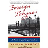 Foreign Tongue: A Novel of Life and Love in Paris ~ Vanina Marsot