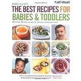 The Best Recipes for Babies & Toddlersby Ren�e Elliott