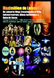 De Lafayette Mega Encyclopedia Of UFOs, Extraterrestrials, Aliens Encounters & Galactic Races: Ufology From A To Z: Time-Space Travel,Anunnaki,Grays,Hybrids,Abductions,Parallel Universes