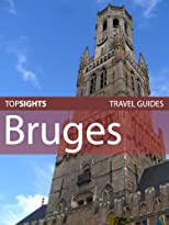 Top Sights Travel Guide: Bruges (Top Sights Travel Guides)