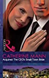 Acquired: The CEO's Small-Town Bride (Modern)
