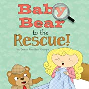Baby Bear to the Rescue! | [Susan Knapps]