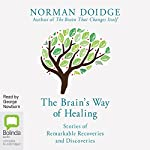 The Brain's Way of Healing: Stories of Remarkable Recoveries and Discoveries | Norman Doidge