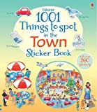 1001 Things to Spot in the Town Sticker Book (1001 Things to Spot Sticker Books)