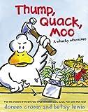 Thump, Quack, Moo: A Whacky Adventure (141691630X) by Cronin, Doreen